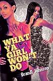 What Ya Girl Won't Do (Urban Books)