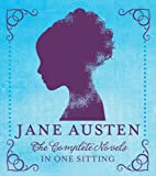 Jane Austen: The Complete Novels in One Sitting