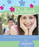 Radiant: Discovering Beauty from the Inside Out