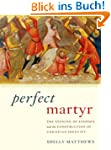 Perfect Martyr: The Stoning of Stephe...
