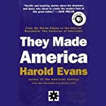 They Made America: From the Steam Engine to the Search Engine: Two Centuries of Innovators | Harold Evans,Gail Buckland,David Lefer