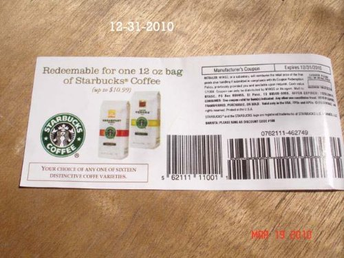 (2) STARBUCKS MANUFACTURER'S COUPONS GOOD FOR ANY 12 OZ. BAG OF STARBUCK'S COFFEE FOR FREE(2) STARBUCKS MANUFACTURER'S COUPONS GOOD FOR ANY 12 OZ. BAG OF STARBUCK'S COFFEE FOR FREE