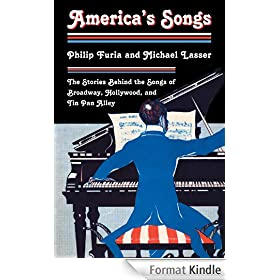 America's Songs: The Stories Behind the Songs of Broadway Hollywood and Tin Pan Alley: The Stories Behind the Songs of Broadway, Hollywood, and Tin Pan Alley