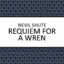 Requiem for a Wren (       UNABRIDGED) by Nevil Shute Narrated by Damien Warren-Smith