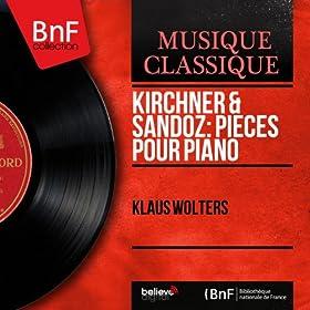 Kirchner & Sandoz: Pi�ces pour piano (Mono Version)