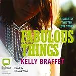 Fabulous Things | Kelly Braffet