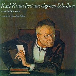 Karl Kraus liest aus eigenen Schriften Hörbuch