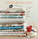 img - for Printing by Hand: A Modern Guide to Printing with Handmade Stamps, Stencils, and Silk Screens (Spiral-bound) book / textbook / text book