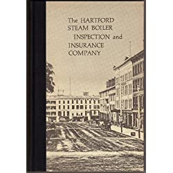 The Hartford Steam Boiler Inspection and Insurance Company, 1866-1966