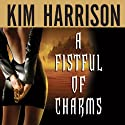 A Fistful of Charms (       UNABRIDGED) by Kim Harrison Narrated by Marguerite Gavin