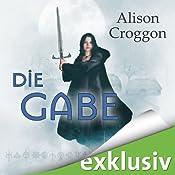 Die Gabe (Pellinor-Saga 1) | Alison Croggon