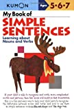 My Book of Simple Sentences: Learning about Nouns And Verbs (Kumon Workbooks)