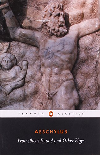 Prometheus Bound and Other Plays: Prometheus Bound, The...