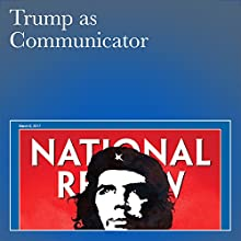 Trump as Communicator Periodical by Heather R. Higgins Narrated by Mark Ashby