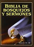 Biblia de bosquejos y sermones: Genesis 12-50 (Biblia de bosquejos y sermones A.T.) (Spanish Edition)