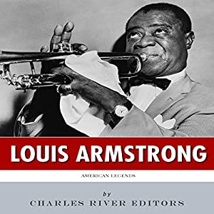 American Legends: The Life of Louis Armstrong Audiobook
