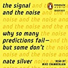 The Signal and the Noise: Why So Many Predictions Fail - but Some Don't Hörbuch von Nate Silver Gesprochen von: Mike Chamberlain