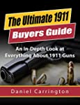1911: The Ultimate 1911 Buyers Guide...