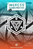 Ingress: The Niantic Project Files, Volume 4 (English Edition)