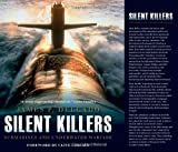 Silent Killers: Submarines and Underwater Warfare (General Military)