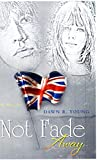 Not Fade Away: My time in the 60's with Brian Jones of the Rolling Stones and the heartbreak of forced Adoption (English Edition)