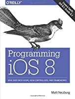 Programming iOS 8: Dive Deep into Views, View Controllers, and Frameworks Front Cover
