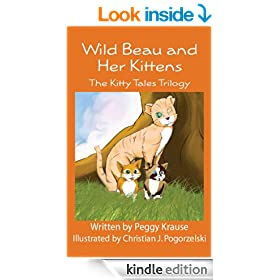 Wild Beau and Her Kittens: The Kitty Tales Trilogy (Black & White Version)
