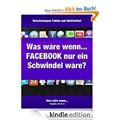 Was w�re wenn... FACEBOOK ein riesiger Schwindel w�re?