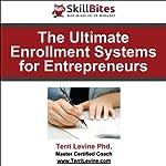 The Ultimate Enrollment Systems for Entrepreneurs | Terri Levine Ph.D.