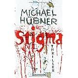 """Stigma: Thrillervon """"Michael H�bner"""""""