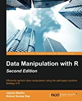 Data Manipulation with R, 2nd Edition