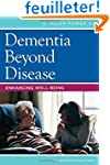 Dementia Beyond Disease: Enhancing We...