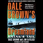 Dreamland: Satan's Tail (       ABRIDGED) by Dale Brown, Jim DeFelice Narrated by Larry Pressman