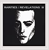 Rarities/Revelations III (1997-2001)