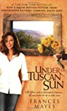 Under the Tuscan Sun: At Home in Italy (0767916069) by Frances Mayes