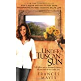 Under the Tuscan Sun: At Home in Italy ~ Frances Mayes