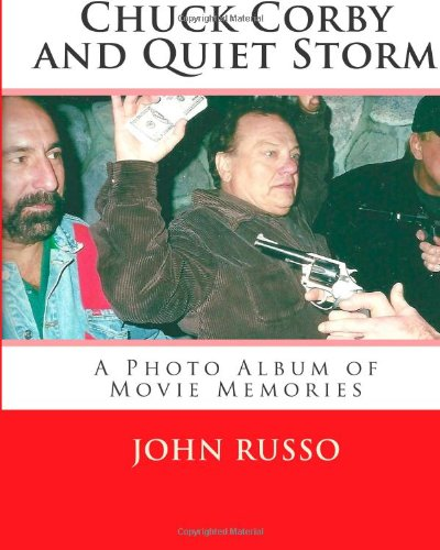 Chuck Corby and Quiet Storm: A Photo Album of Movie Memories