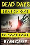 Dead Days: Episode 4 (Volume 4)