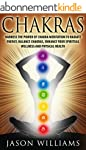 CHAKRAS: Harness the Power of Chakra...