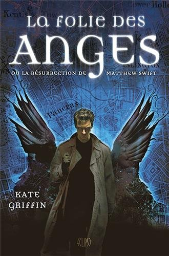 Matthew Swift, Tome 1 : La Folie des Anges 51kWZ67RMrL