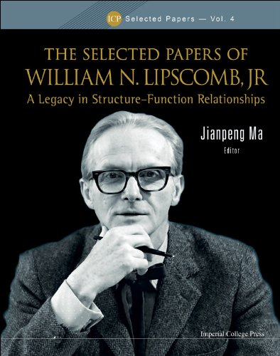 The Selected Papers of William N Lipscomb Jr.: A Legacy in Structure-Function Relationships (Icp Selected Papers)