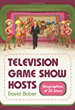 Television Game Show Hosts: Biographies of 32 Stars