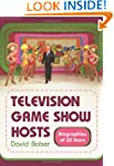 Television Game Show Hosts: Biographi...