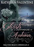 Ghosts of a Lighthouse in Autumn: Halcyon Beach Chronicles 2