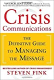 img - for Crisis Communications: The Definitive Guide to Managing the Message by Fink, Steven 1st edition (2013) Hardcover book / textbook / text book