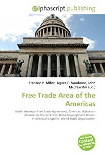 an essay of the free trade area of the americas Nber working paper series the monetary consequences of a free trade area of the americas barry eichengreen alan m taylor working paper 9666  .