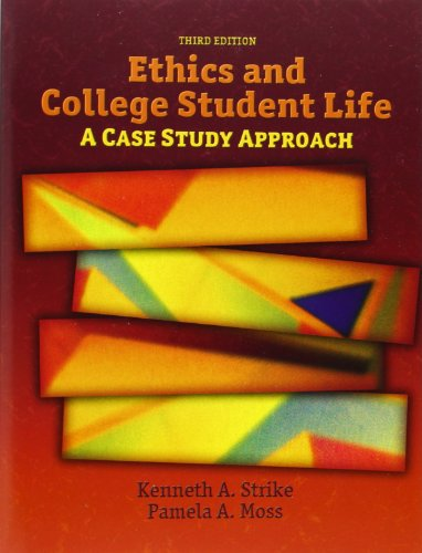 Ethics and College Student Life: A Case Study Approach...