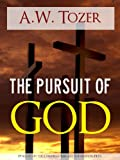 img - for The Pursuit of God by A.W. Tozer (Special Kindle Enabled Edition with Interactive Table of Contents and Built in Text to Speech Features) (Illustrated) ... | The Writings of Aiden Wilson Tozer of) book / textbook / text book