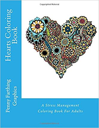 Hearts Coloring Book: A Stress Management Coloring Book For Adults