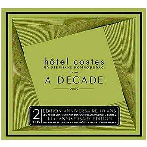 【クリックで詳細表示】Stephane Pompougnac : Hotel Costes Decade 1999-2009 - 音楽